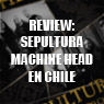 Review: Machine Head y Sepultura en Chile